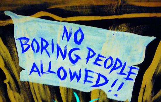no boring people allowed